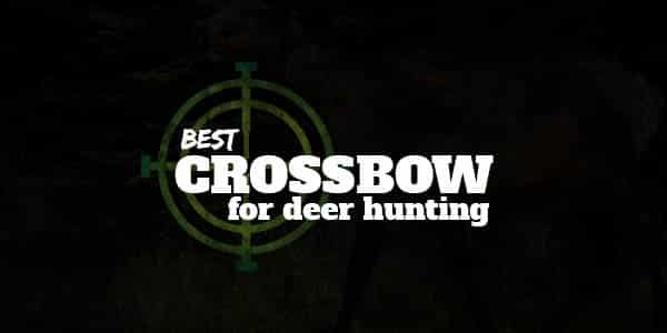 Best Crossbow for hunting deer