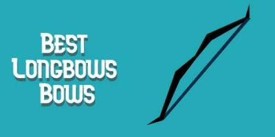 Best Long Bows