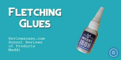 Best Fletching Glue