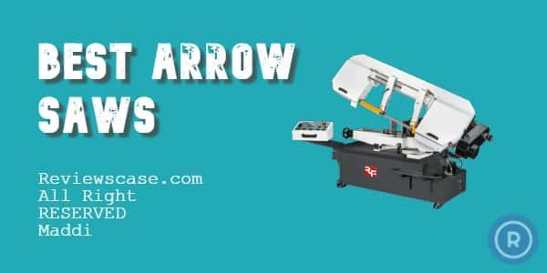 Best Arrow Saws