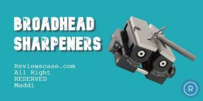 Best Broadhead Sharpeners