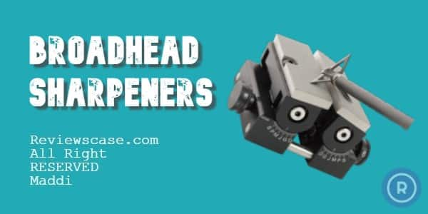 Best Broadhead Sharpeners