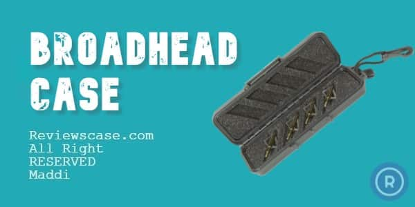 Best-Broadhead-Case